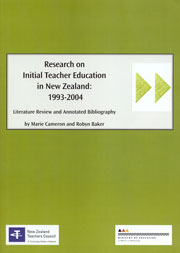Research on initial teacher education in New Zealand: 1993-2004. Literature review and annotated bibliography