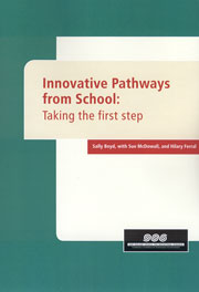 Innovative pathways from school: Taking the first step: Final report