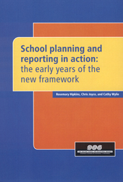 School planning and reporting in action: The early years of the new framework