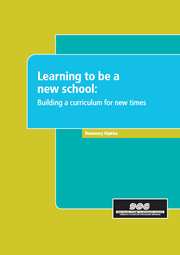 Learning to be a new school: Building a curriculum for new times
