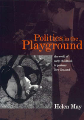 Book cover of Politics in the playground: The world of early childhood in New Zealand