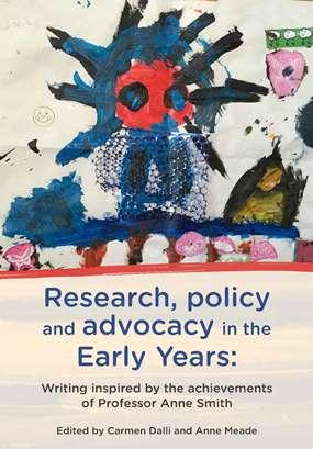 Book cover of Research, policy and advocacy in the early years: Writing inspired by the achievements of professor Anne Smith